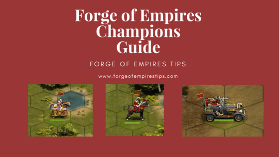 Forge of Empires Champions Guide
