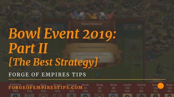 Forge of Empires Bowl Event 2019_ Part II (The Best Strategy)