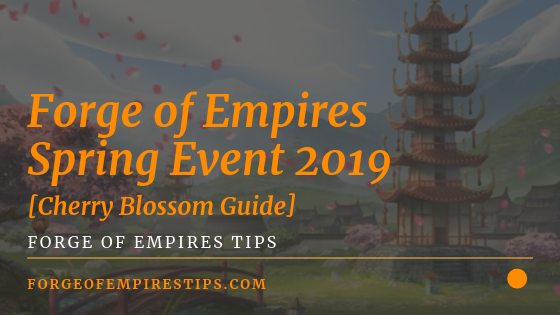 Forge of Empires Spring Event 2019 [Cherry Blossom Guide]