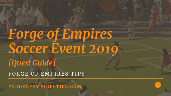 Forge of Empires Soccer Event 2019 [Quest Guide]