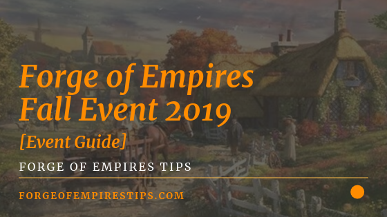 Forge of Empires Fall Event 2019 [Complete Event Guide]