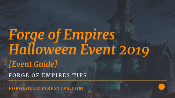Forge of Empires Halloween Event 2019 [Event Guide]