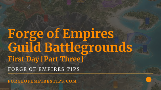 Forge of Empires Guild Battlegrounds - First Day [Part Three]