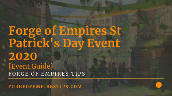 Forge of Empires St Patrick's Day Event 2020 [Event Guide]
