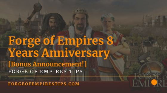 Forge of Empires 8 Years Anniversary [Bonus Announcement!]