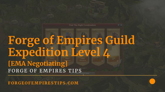 Forge of Empires Guild Expedition Level 4 [EMA Negotiating]