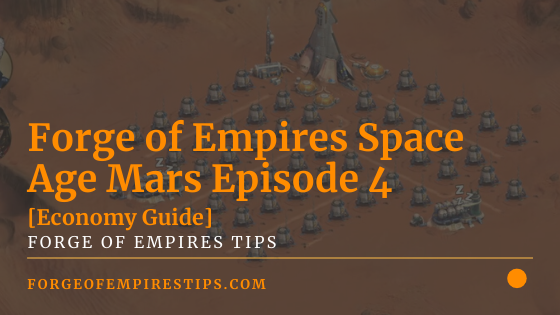Forge of Empires Space Age Mars Episode 4 [Guide]