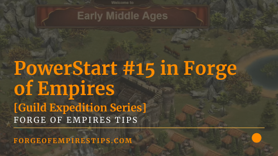 PowerStart #15 in Forge of Empires [Guild Expedition Series]