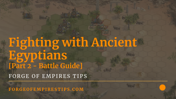 Fighting with Ancient Egyptians [Part 2 Battles Guide]
