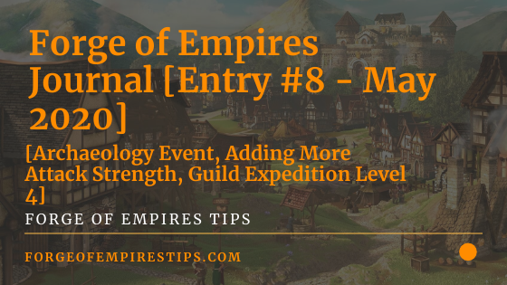 Forge of Empires Journal [Entry #8 - May 2020]