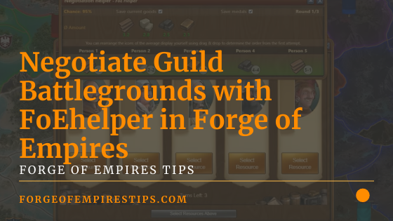 Negotiate Guild Battlegrounds with FoEhelper in Forge of Empires