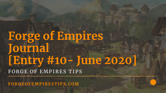 Welcome to our ninth installment of the Forge of Empires Journal. Here, we we will bring you news about Forge of Empires. Today, we will cover: