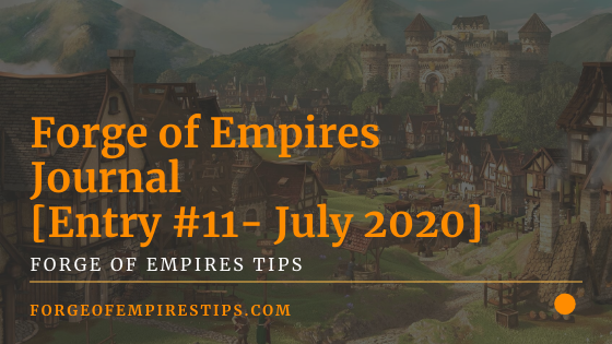 Forge of Empires Journal [Entry #11 - July 2020]