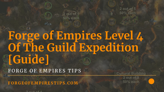 Forge of Empires Level 4 Of The Guild Expedition [Guide]