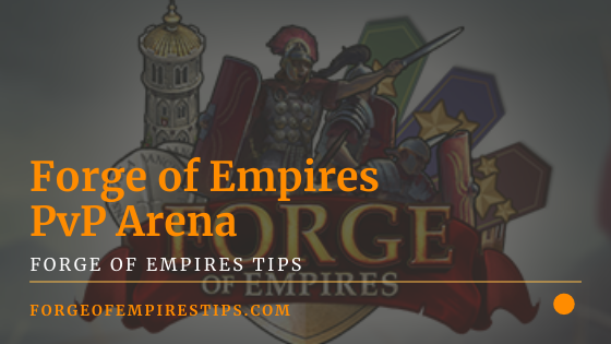 Forge of Empires PvP Arena [Event Guide]
