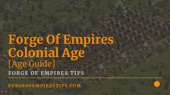 Forge Of Empires Colonial Age [Age Guide]