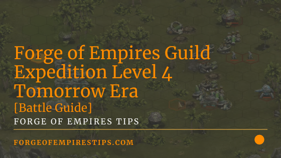 Forge of Empires Guild Expedition Level 4 Tomorrow Era [Battle Guide]