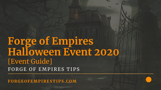 Forge of Empires Halloween Event 2020 [Event Guide]