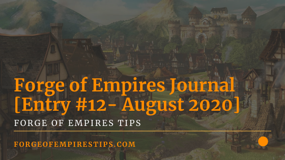 Forge of Empires Journal [Entry #12 - August 2020]