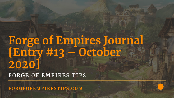 Forge of Empires Journal [Entry #13 – October 2020]