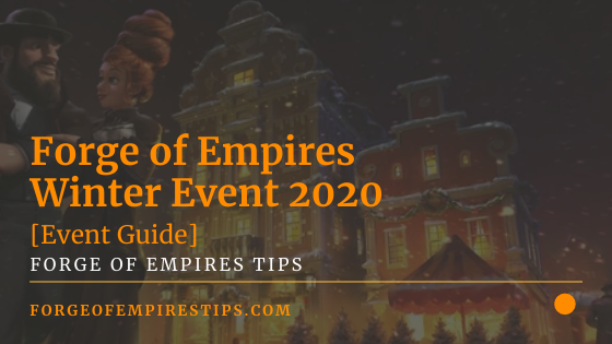 Forge of Empires Winter Event 2020 [Event Guide]