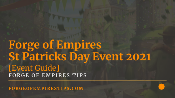 Forge of Empires St Patricks Day Event 2021 [Event Guide]