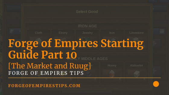 Forge of Empires Starting Guide Part 10 [Market and Ruug]
