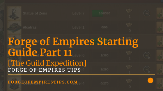 Forge of Empires Starting Guide Part 11 [Guild Expedition]