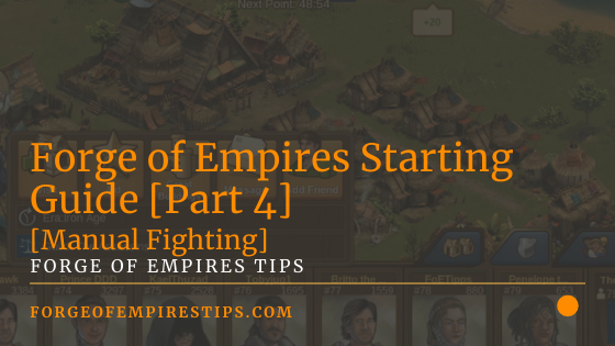 Forge of Empires Starting Guide Part 4 [Manual Fighting]