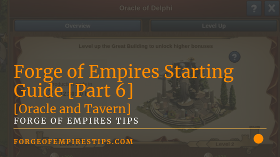 Forge of Empires Starting Guide Part 6 [Oracle and Tavern]