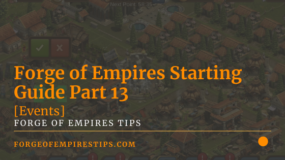 Forge of Empires Starting Guide Part 13 [Events]