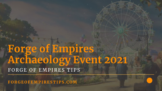 Forge of Empires Archaeology Event 2021 [Event Guide]