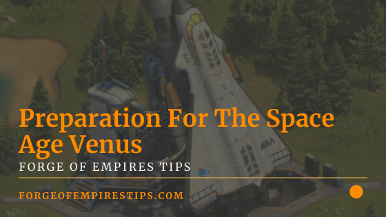 Preparation For The Space Age Venus In Forge Of Empires