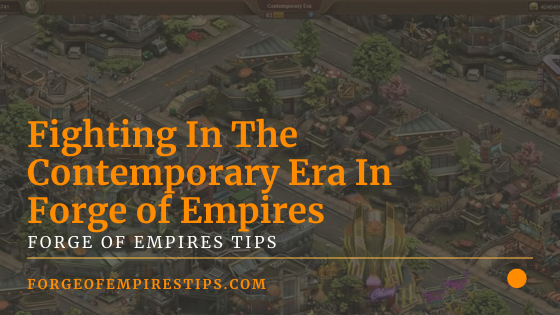 Fighting In The Contemporary Era In Forge of Empires