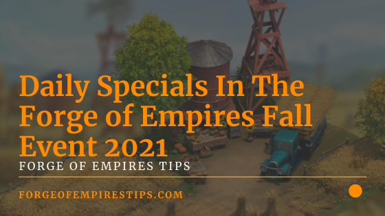Daily Specials In The Forge of Empires Fall Event 2021