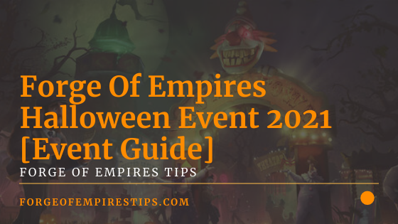 Forge Of Empires Halloween Event 2021 [Event Guide]